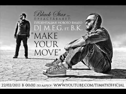 DJ M.E.G. ft. B.K. MAKE YOUR MOVE (snippet)