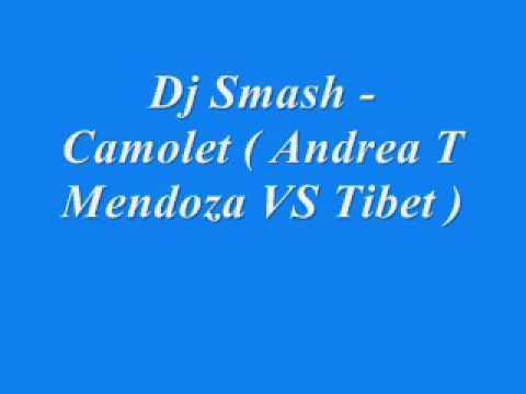 Dj Smash - Camolet ( Andrea T Mendoza VS Tibet )