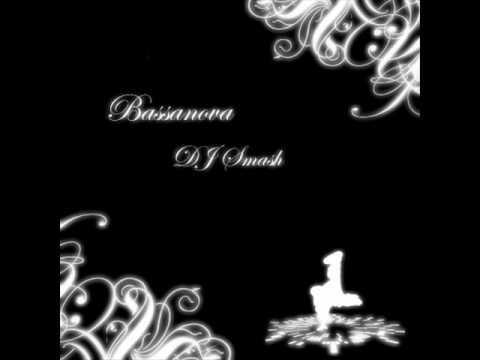 Bassanova by DJ Smash