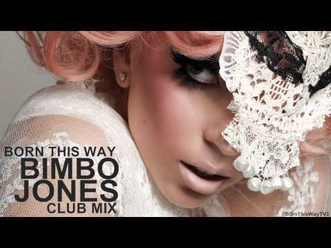 Lady Gaga - Born This Way (Bimbo Jones Club Mix)