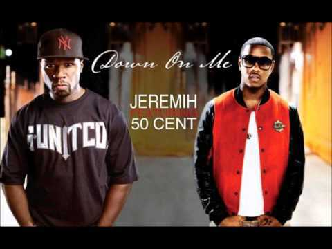 Jeremih - Down on me ( feat. 50 Cent )