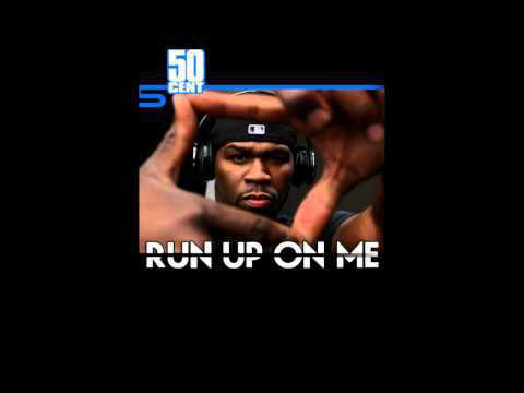 50 Cent - Run Up On Me [Freestyle] [NEW February 2011]
